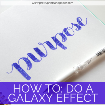 A quick tutorial on how you can add a galaxy effect to your brush and hand lettering // www.prettyprintsandpaper.com