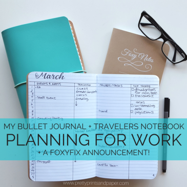 A peek at how I use the bullet journal system and my traveler's notebook for planning at work + Exciting announcement with FoxyFix // www.prettyprintsandpaper.com