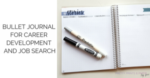 I have a lot of tips on how to use your bullet journal for your job search and career development!