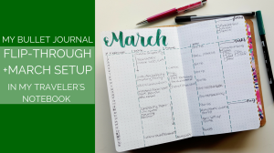 Flip through my February bullet journal and how I've tweaked it for March in my traveler's notebook // www.prettyprintsandpaper.com