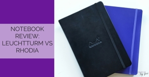 Deciding on a notebook? See my comparison of the Rhodia and Leuchtturm!