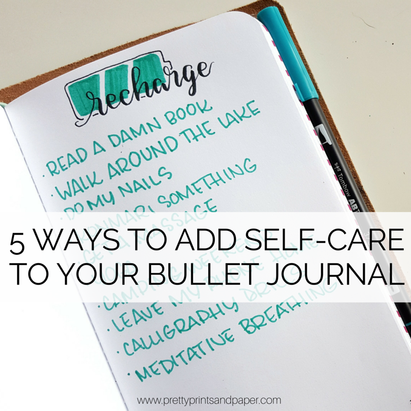 5 Ways to Add Self-Care to Your Bullet Journal – Pretty Prints & Paper