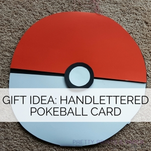 Handlettered Pokeball Card Gift Idea