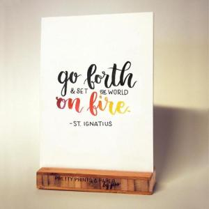 Go Forth and Set the World on Fire print by Pretty Prints and Paper